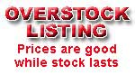 overstock and special low priced items, prices while supply lasted